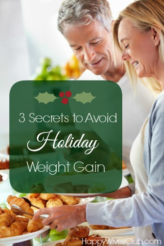 3 Secrets to Avoid Holiday Weight Gain
