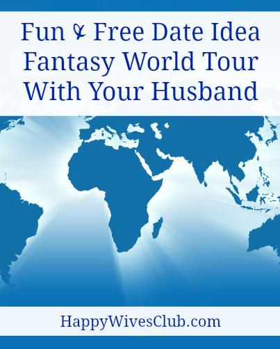 Free Date Idea: Take a Fantasy Tour Around the Globe