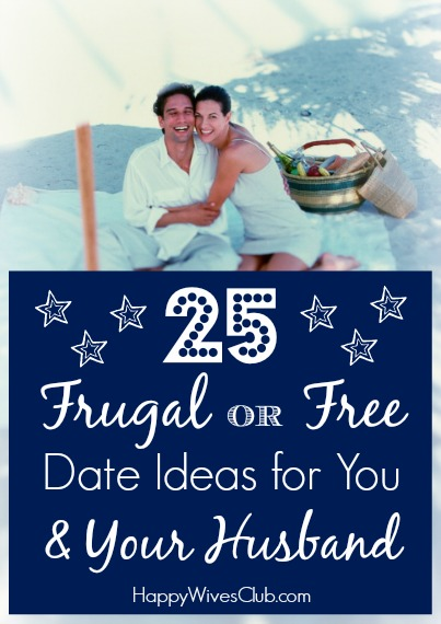 25 Frugal or Free Date Ideas for You & Your Husband
