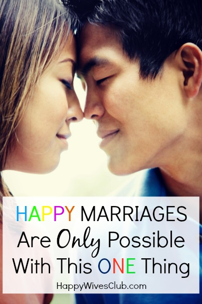 Happy Marriages Are Only Possible With This One Thing