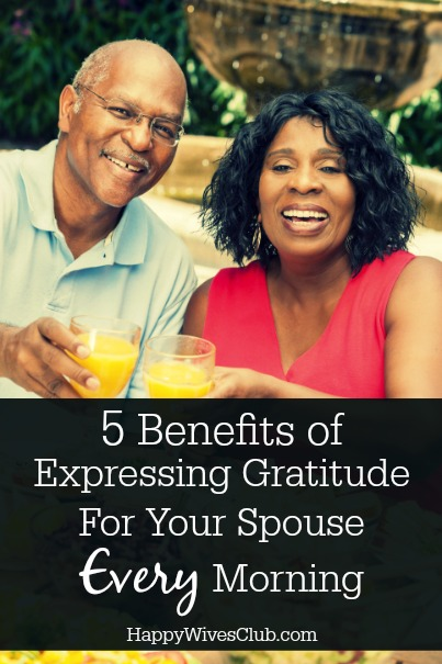 5 Benefits of Expressing Gratitude For Your Spouse Every Morning